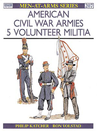 American Civil War Armies (5): Volunteer Militia