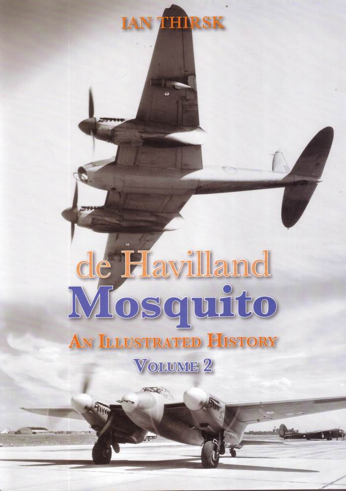 De Havilland Mosquito: An Illustrated History Volume 2