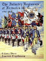 The Infantry Regiments of Frederick the Great 1756-1763