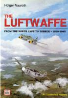 The Luftwaffe from the North Cape to Tobruk 1939-1945