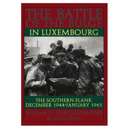 The Battle of the Bulge in Luxembourg, Vol. 1