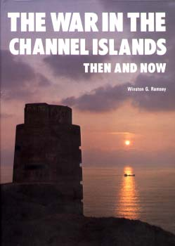 WAR IN THE CHANNEL ISLANDS THEN AND NOW