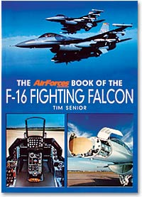 The AirForces Monthly Book of the F-16 FIGHTING FALCON