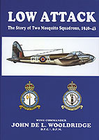 Low Attack: The story of two Mosquito squadrons 1940-1943