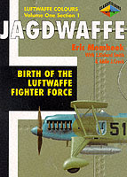 JAGDWAFFE Vol.1 Section 1: Birth of the Luftwaffe Fighter Force