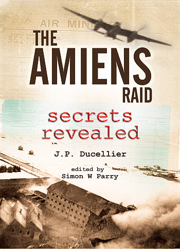 The Amiens Raid: Secrets Revealed