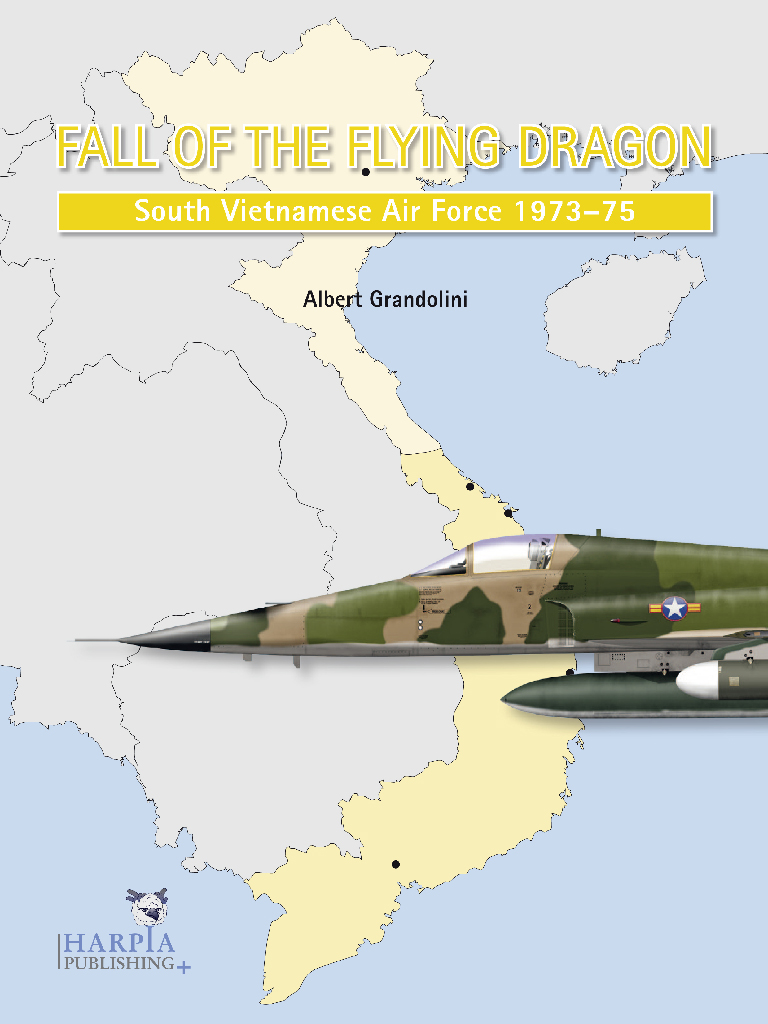 Fall of The Flying Dragon - South Vietnamese Air Force 1973-75