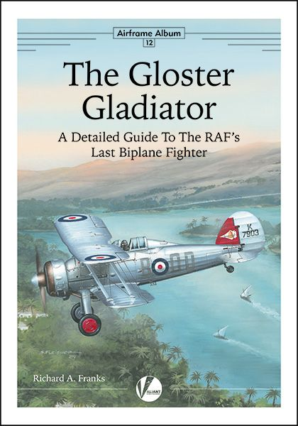 Airframe Album No.12: The Gloster Gladiator