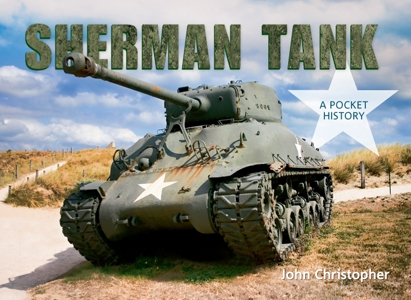 Sherman Tank: A Pocket History
