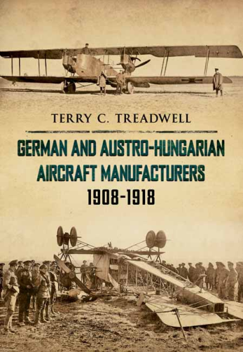 German and Austro-Hungarian Aircraft Manufacturers 1908-1918