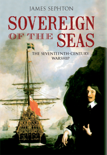Sovereign of the Seas: The Seventeenth-century Warship
