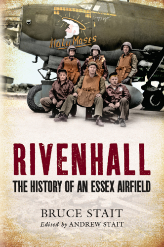 Rivenhall: The History of an Essex Airfield