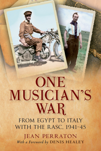 One Musician's War: From Egypt to Italy With the RASC 1941-45