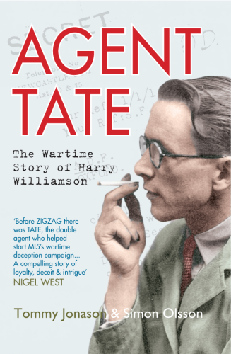 Agent TATE: The True Wartime Story of Harry Williamson