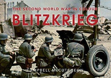 Blitzkrieg: The Second World War in Colour