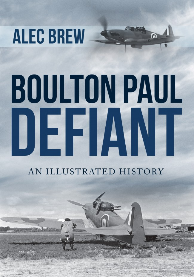 Boulton Paul Defiant : An Illustrated History