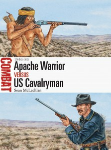 Apache Warrior vs US Cavalryman: 1846–86