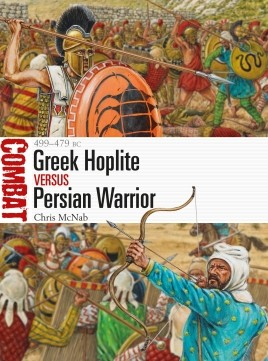 Greek Hoplite vs Persian Warrior: 499–479 BC