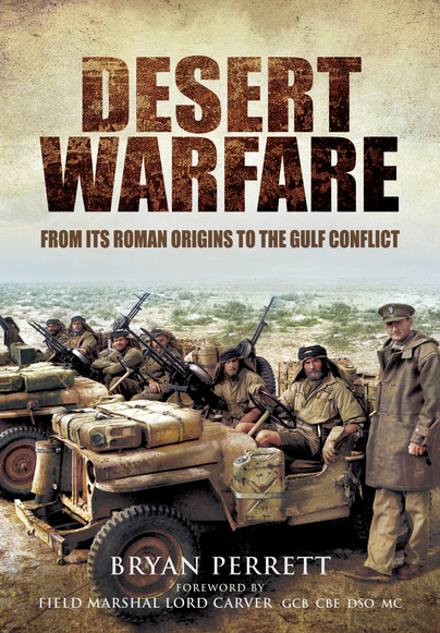 Desert Warfare: From its Roman Origins to the Gulf Conflict