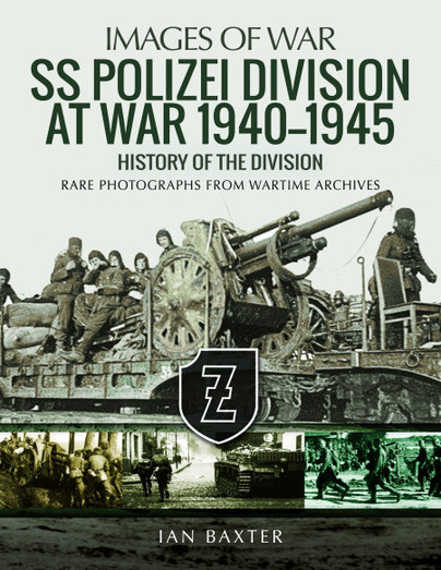 SS Polizei Division at War 1940–1945: History of the Division