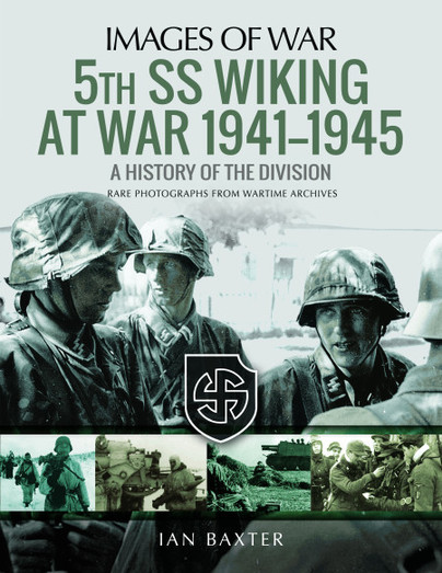 5th SS Wiking at War 1941–1945: A History of the Division