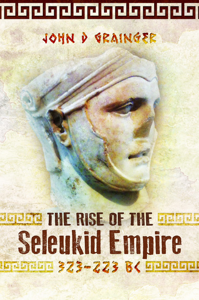The Rise of the Seleukid Empire (323–223 BC)