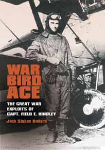 War Bird Ace: The Great War Exploits of Capt. Field E. Kindley