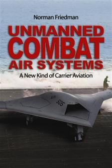 Unmanned Combat Air Systems: A New Kind of Carrier Aviation