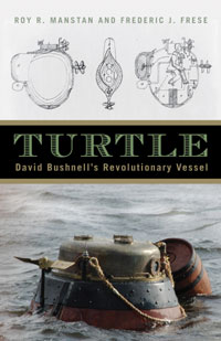 Turtle: David Bushnell's Revolutionary Vessel