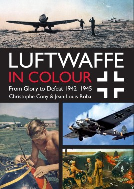 Luftwaffe in Colour: From Glory to Defeat 1942-1945