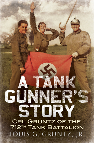 A Tank Gunner's Story: CPL Gruntz of the 712th Tank Battalion