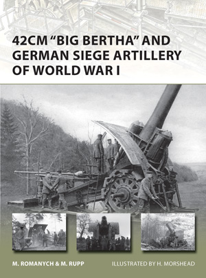 "42cm ""Big Bertha"" and German Siege Artillery of World War I"