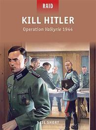 Kill Hitler – Operation Valkyrie 1944