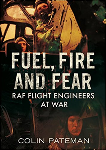 Fuel, Fire and Fear: RAF Flight Engineers at War