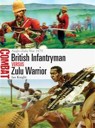 British Infantryman vs Zulu Warrior: Anglo-Zulu War 1879