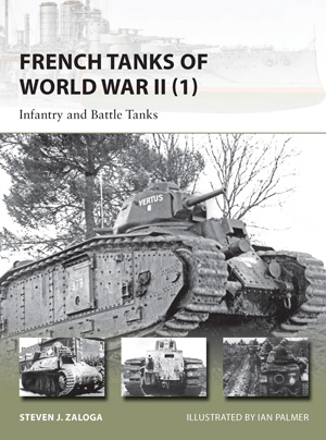 French Tanks of World War II (1): Infantry and Battle Tanks