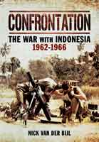 Confrontation The War with Indonesia 1962 – 1966