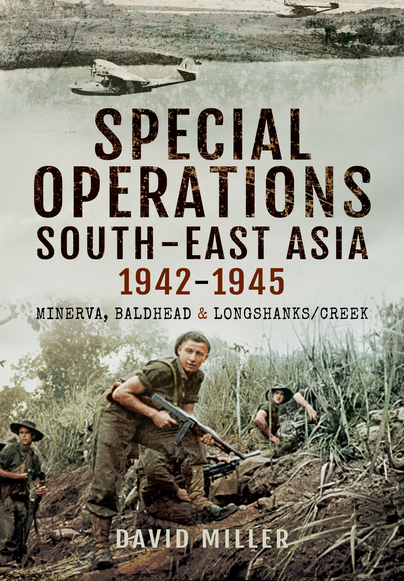 Special Operations in South-East Asia 1941-1945