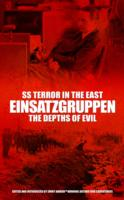 SS Terror in the East Einsatzgruppen