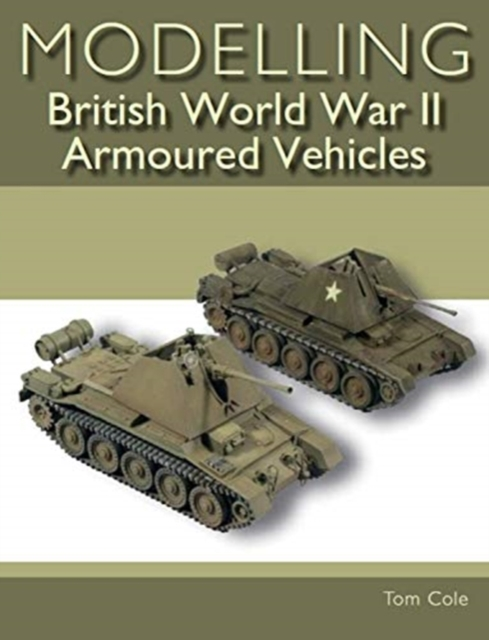 Modelling British World War II Armoured Vehicles