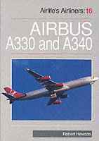 Airlife's Airliners Vol. 16: Airbus A330/340