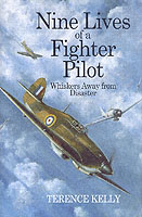 Nine Lives of a Fighter Pilot: A Hurricane Pilot in World War II