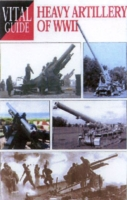 Heavy Artillery of World War II