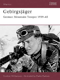 Gebirgsjäger: German Mountain Trooper 1939–45