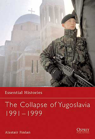 The Collapse of Yugoslavia 1991–1999