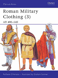 Roman Military Clothing (3): AD 400–640