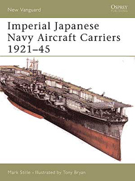 Imperial Japanese Navy Aircraft Carriers 1921–45