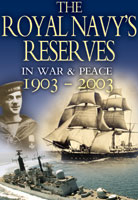 The Royal Navy's Reserves in War & Peace 1903-2003