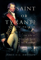 Admiral Lord St. Vincent - Saint or Tyrant?
