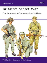 Britain's Secret War: The Indonesian Confrontation 1962–66
